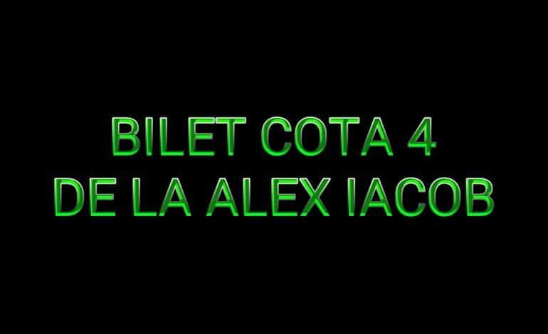 Bilet cota 4 de la Alex Iacob 28.02.2018