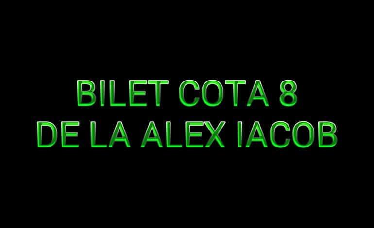 Bilet Cota 8 de la Alex Iacob 01.03.2018