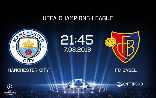 Ponturi fotbal – Manchester City – FC Basel – UEFA Champions League – 07.03.2018