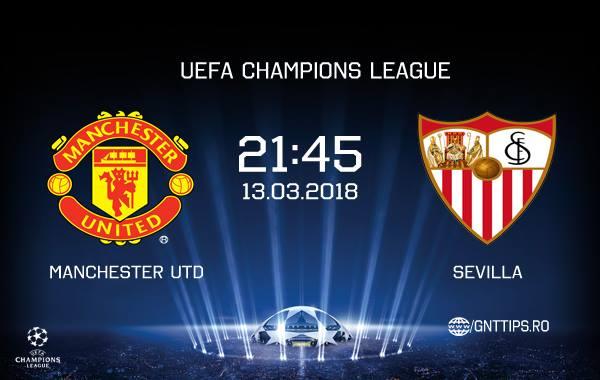 Ponturi fotbal – Manchester United – Sevilla – UEFA Champions League – 13.03.2018