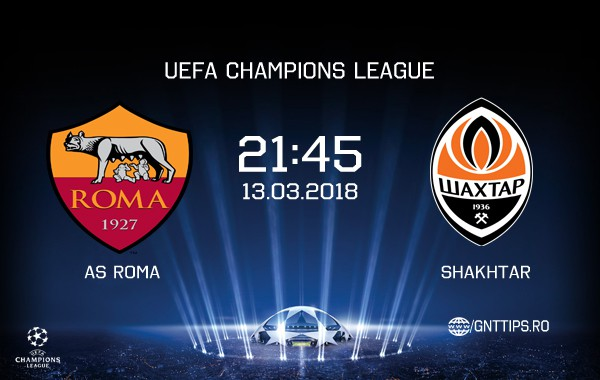 Ponturi fotbal – AS Roma – Shakhtar – UEFA Champions League – 13.03.2018
