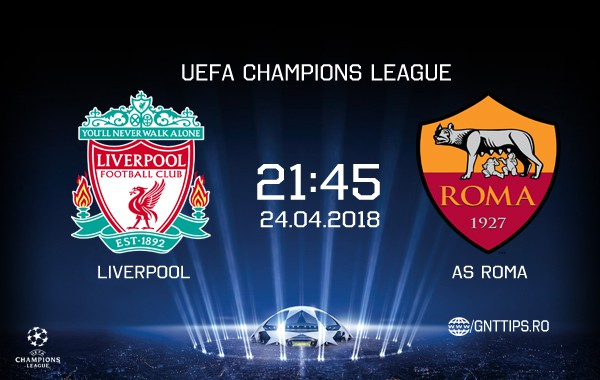 Ponturi fotbal – Liverpool – AS Roma – UEFA Champions League – 24.04.2018