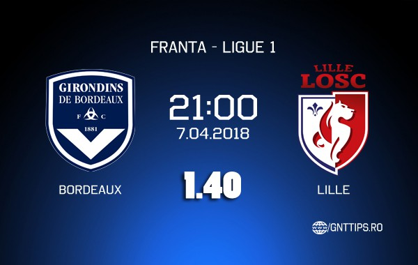 Ponturi fotbal – Bordeaux – Lille – Ligue 1 – 07.04.2018