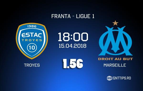 Ponturi fotbal – Troyes – Marseille – Ligue 1 – 15.04.2018