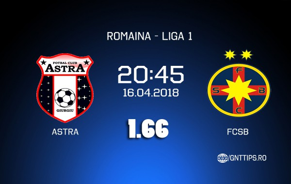 Ponturi fotbal – Astra – FCSB – Liga 1 – 16.04.2018