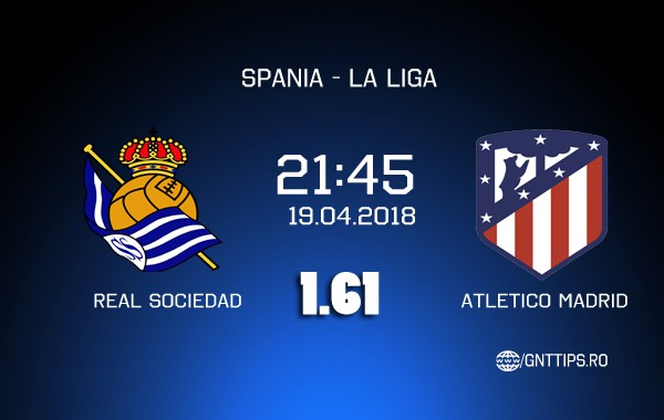 Ponturi fotbal – Real Sociedad – Atletico Madrid – La Liga – 18.03.2018