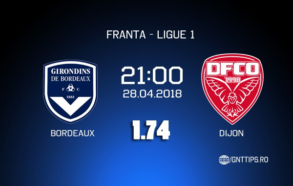 Ponturi fotbal – Bordeaux – Dijon – Ligue 1 – 28.04.2018