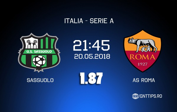Ponturi fotbal - Sassuolo - AS Roma - Serie A - 20.05.2018