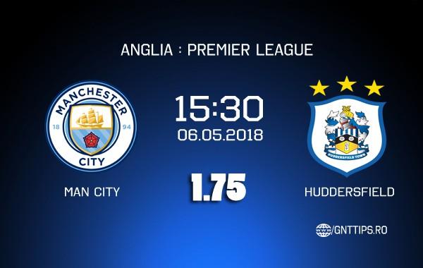 Ponturi fotbal – Manchester City – Huddersfield – Premier League – 06.05.2018
